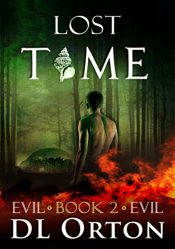 bargain ebooks Lost Time (Between Two Evils Book 2) Post-Apocalyptic Science Fiction by D.L. Orton