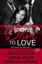 bargain ebooks One Dom To Love Erotic Romance by Shayla Black, Jenna Jacob, Isabella LaPearl