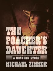 bargain ebooks The Poacher's Daughter Historical Fiction by Michael Zimmer