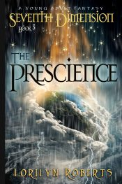 bargain ebooks Seventh Dimension - The Prescience: A Young Adult Fantasy  (Seventh Demesion Series Volume5) Science Fiction/Fantasy by Lorilyn Roberts