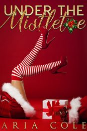 bargain ebooks Under The Mistletoe (A Blue Collar Alpha Christmas) Erotic Romance by Aria Cole