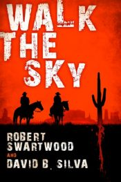 bargain ebooks Walk the Sky Western Horror by Robert Swartwood