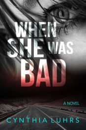 bargain ebooks When She Was Bad Crime Thriller by Cynthia Luhrs