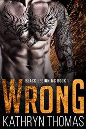 bargain ebooks Wrong (Black Legion MC Book 1) Erotic Romance by Kathryn Thomas