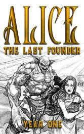 bargain ebooks Year One (Alice: The Last Founder Book 1) Young Adult/Teen by Jason Hamilton