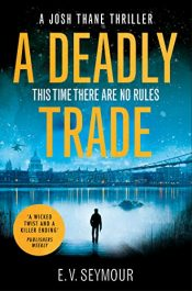 bargain ebooks A Deadly Trade Thriller by E. V. Seymour