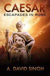 bargain ebooks Caesar: Escapades in Rome Historical Adventure by A. David Singh