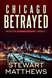 bargain ebooks Chicago Betrayed - Detective Shannon Rourke Book 3 Mystery by Stewart Matthews