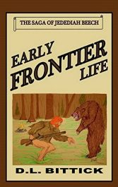 bargain ebooks Early Frontier Life: The Saga of Jedediah Beech Historical Fiction by D.L. Bittick