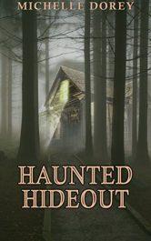 bargain ebooks Haunted Hideout Horror / Thriller by Michelle Dorey