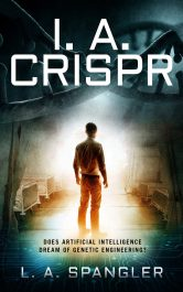 bargain ebooks I. A. CRISPR: Does Artificial Intelligence Dream of Genetic Engineering? Hard Science Fiction by L. A. Spangler