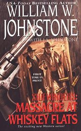 bargain ebooks Massacre at Whiskey Flats Historical Fiction by William W. Johnstone & J.A. Johnstone