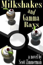 bargain ebooks Milkshakes and Gamma Rays Young Adult/Teen by Scott Zimmerman