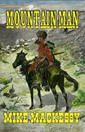 bargain ebooks Mountain Man Historical Fiction by Mike Mackessy