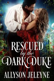 bargain ebooks Rescued by the Dark Duke Historical Romance by Allyson Jeleyne