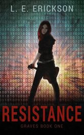 amazon bargain ebooks Resistance (Graves Book One): A Dystopian Cyberpunk Thriller SciFi Action Adventure Thriller by L.E. Erickson