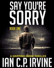 bargain ebooks Say You're Sorry Mystery Thriller by Ian C.P. Irvine