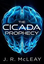bargain ebooks The Cicada Prophecy Science Fiction by J.R. McLeay