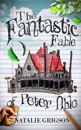 bargain ebooks The Fantastic Fable of Peter Able YA/Teen Fantasy by Natalie Grigson