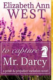 amazon bargain ebooks To Capture Mr. Darcy Historical Romance by Elizabeth Ann West