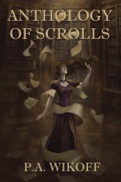 bargain ebooks Anthology Of Scrolls YA/Teen by P.A. Wikoff