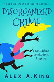 amazon bargain ebooks Disorganized Crime Action Adventure by Alex A. King