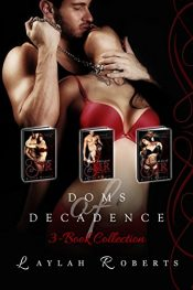 amazon bargain ebooks Doms of Decadence Series Box Set Erotic Romance by Laylah Roberts