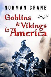 amazon bargain ebooks Goblins & Vikings in America Historical Fiction Fantasy by Norman Crane