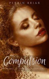 bargain ebooks Compulsion: Part One Horror by Perrin Briar