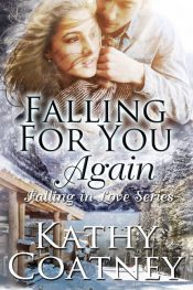 bargain ebooks Falling For You...Again (Falling in Love Book 1) Small Town Romance by Kathy Coatney