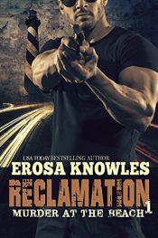 bargain ebooks Reclamation: Murder at the Beach Action/Adventure by Erosa Knowles