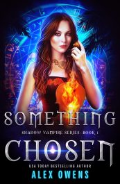 bargain ebooks Something Chosen Paranormal Fantasy by Alex Owens