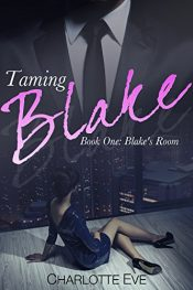 bargain ebooks Taming Blake - Book One: Blake's Room Erotic Romance by Charlotte Eve