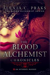 bargain ebooks The Blood Alchemist Chronicles (Vol. 1): An Intended Murder Young Adult/Teen Urban Fantasy by Alexia C. Praks