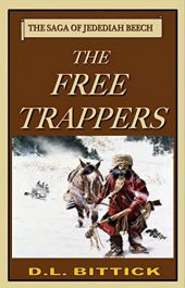 bargain ebooks The Free Trappers The Saga of Jedediah Beech, Volume 2 Historical Fiction by D.L. Bittick