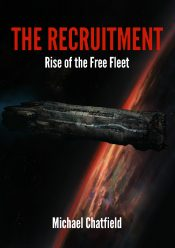 bargain ebooks The Recruitment - Rise of the Free Fleet Science Fiction by Michael Chatfield