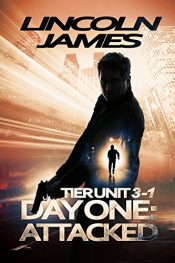 amazon bargain ebooks Tier Unit 3-1, Day One Attacked Action Adventure Thriller by Lincoln James