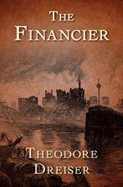 amazon bargain ebooks The Financier Historical Fiction by Theodore Dreiser