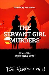 bargain ebooks The Servant Girl Murders YA/Teen Historical Fiction by R.J. Hendricks II