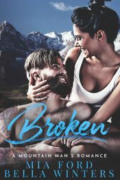 bargain ebooks Broken: A Mountain Man's Romance Contemporary Romance by Mia Ford & Bella Winters