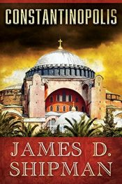 bargain ebooks Constantinopolis Military Historical Fiction by James D. Shipman