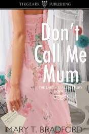 amazon bargain ebooks Don't Call Me Mum Romance by Mary T. Bradford