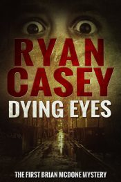 amazon bargain ebooks Dying Eyes Mystery/Thriller by Ryan Casey