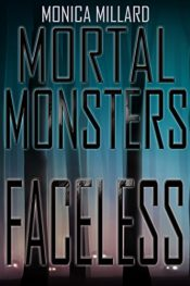 bargain ebooks Faceless (Mortal Monsters Book 1) YA Horror by Monica Millard