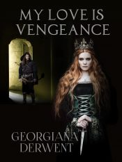 bargain ebooks My Love is Vengeance Fantasy by Georgiana Derwent