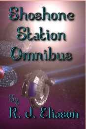 bargain ebooks Shoshone Station: Omnibus Edition First Contact Science Fiction by R. J. Eliason