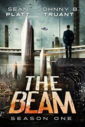 bargain ebooks The Beam: Season One Science Fiction by Sean Platt & Johnny B. Truant