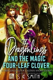 amazon bargain ebooks The Dragonlings And The Magic Four Leaf Clover Science Fiction Action Adventure by S.E. Smith