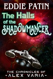 bargain ebooks The Halls of the Shadowmancer Science Fiction by Eddie Patin