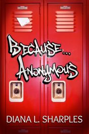 bargain ebooks Because Anonymous YA/Teen Mystery Thriller by Diana L. Sharples